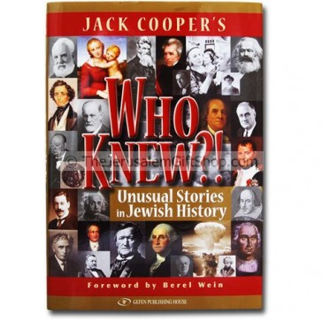 Who Knew - Unusual Stories in Jewish History