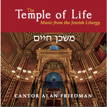 The Temple of Life - Music from the Jewish Liturgy - Alan Friedman - CD cover