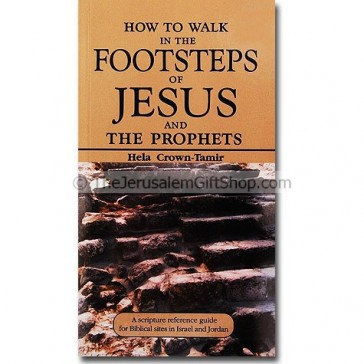 How to Walk in the Footsteps of Jesus