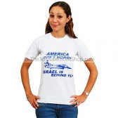 America Don't Worry - Israel Is Behind You Tshirt