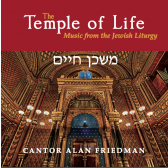 The Temple of Life - Music from the Jewish Liturgy - Alan Friedman