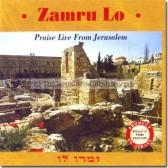 Zamru Lo Sing to Him Live Praise from Jerusalem
